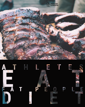 Athletes eat. Fat people diet.