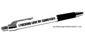 Left Handed 'I FUCKING LOVE MY SAMOYED!!!' Pen