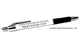 Left Handed 'YOUR FAVOURITE SPORTS TEAM FUCKING SUCK' Pen