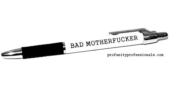 'BAD MOTHERFUCKER' Pen