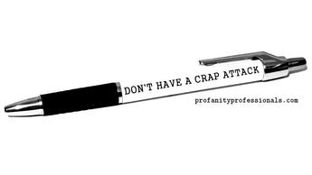 'DON'T HAVE A CRAP ATTACK' Pen