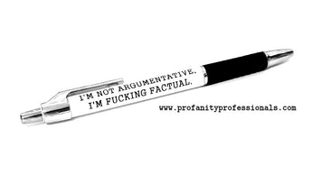 Left Handed 'I'M NOT ARGUMENTATIVE, I'M FUCKING FACTUAL' Pen