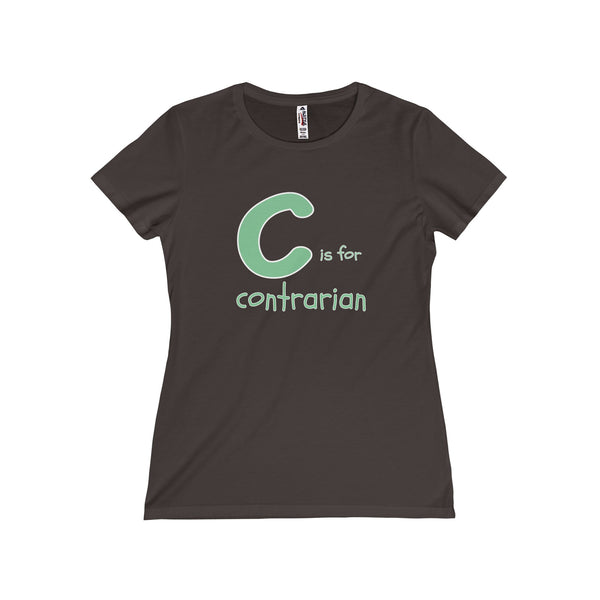 C is for Contrarian...  Women's Fitted Short Sleeve Tshirt - Smash Tees