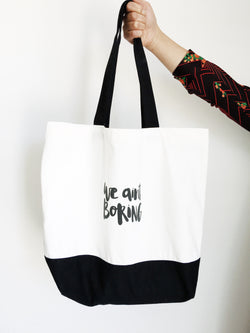 We ain't boring tote bag - Interstate delivery