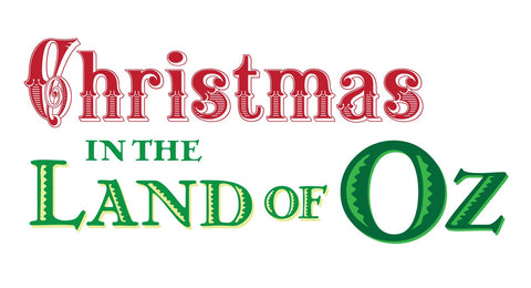 Christmas In The Land of OZ - Friday 12-15-17 6:00 pm