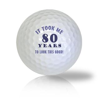 Age Of 80th Hilarious Gag Birthday Gift Golf Balls Used Golf Balls - Foundgolfballs.com