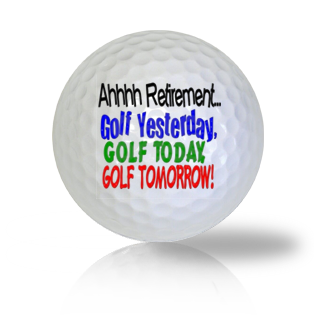 Ahhh... Retirement! Golf Balls Used Golf Balls - Foundgolfballs.com