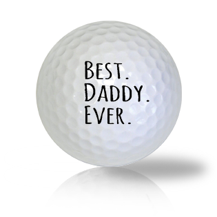 Best Daddy Ever Golf Balls Used Golf Balls - Foundgolfballs.com