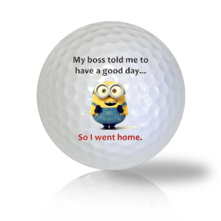 My Boss Told Me Golf Balls - Found Golf Balls
