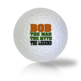Bob The Man The Myth and Legend Golf Balls - Found Golf Balls