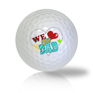 We Love You Dad Golf Balls - Found Golf Balls