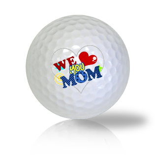 We Love You Mom Golf Balls