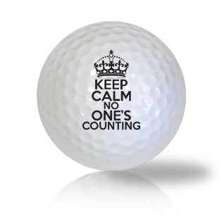 Keep Calm No One's Counting Golf Balls - Found Golf Balls