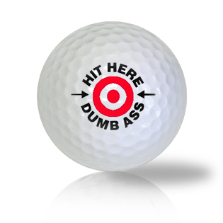 Hit Here Dumb Ass Golf Balls Used Golf Balls - Foundgolfballs.com