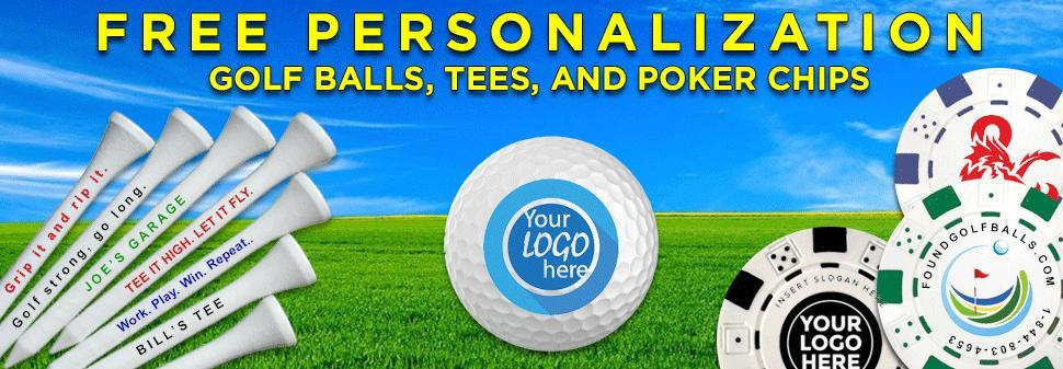 Free Personalization On All Golf Balls, Golf Tees and Poker Chips