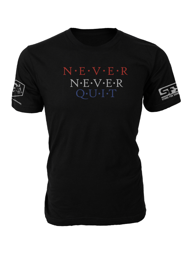 Stand For Something Never Never Quit