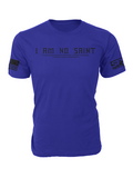 Stand For Something I Am No Saint Mens T-Shirt