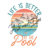 Life is Better at the Pool Panel