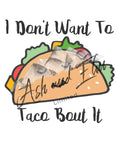 I don't want to Taco bout it Panel