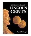 Complete Guide to Lincoln Cents Softcover (Lange)