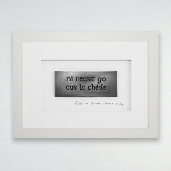 Wild Goose Studio Gallery Framed Gaelic carved words....ni heart go cur le chéile....there's no strength without unity