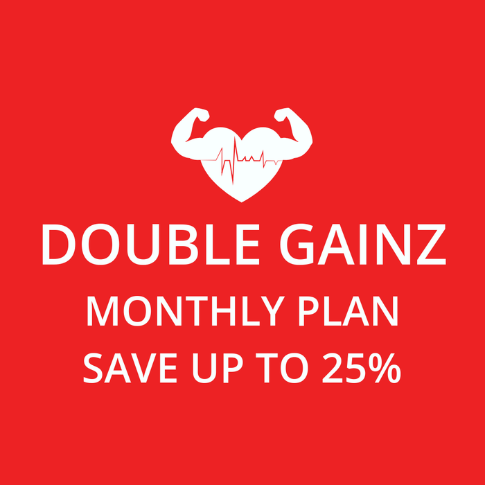 Monthly Double Gainz Plan