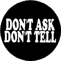 """ DON'T ASK / DON'T TELL "" 1.25"" Magnet"