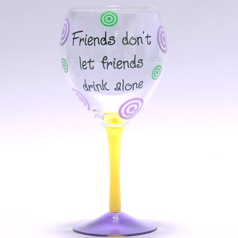 """Friends Don't Let Friends..."" Wine Glass"