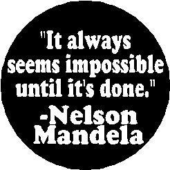 """ It always seems impossible until it's done "" - Nelson Mandela Quote 1.25"" Magnet - Life Inspirational Leader"