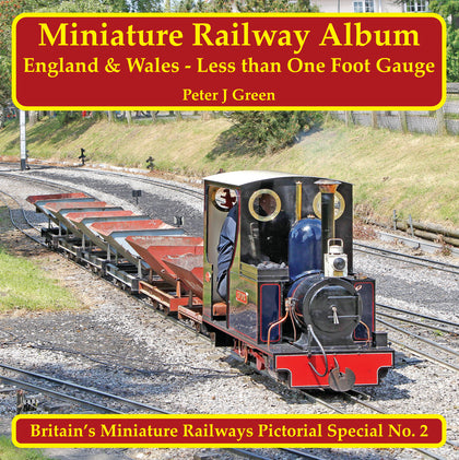 Miniature Railway Album - England and Wales - Less than One Foot Gauge