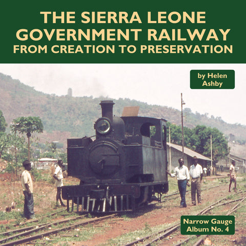 The Sierra Leone Government Railway - From Creation to Preservation