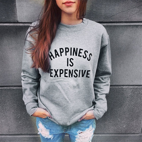 Casual Hoodie Sweatshirt Women Hoodies HAPPINESS IS EXPENSIVE Letter Print Women Tops Tees Girls Hoodies Girls Sweatshirt