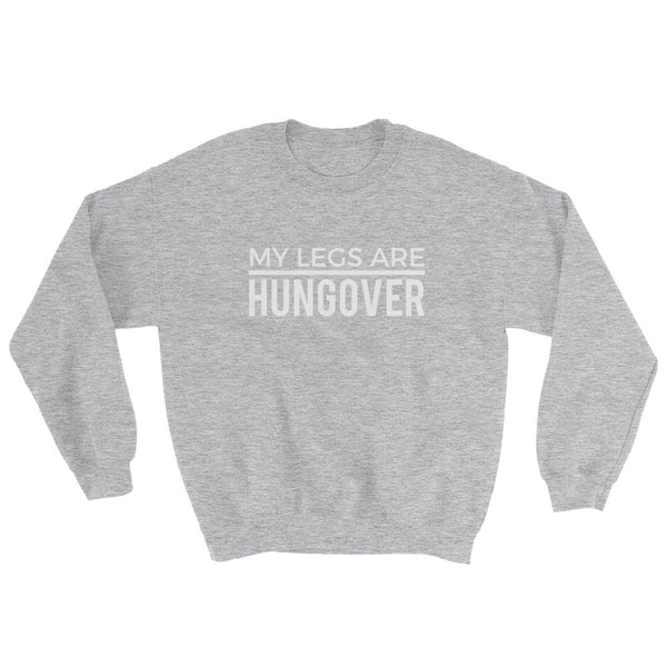"""My Legs are Hungover"" Crewneck Sweat"