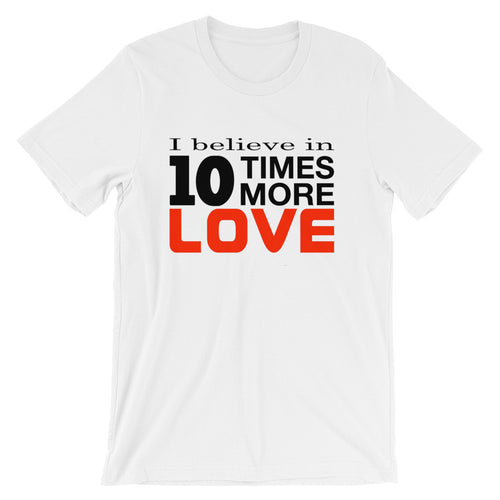 10X More Love Unisex Short Sleeve T-shirt