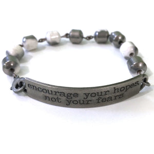 Bracelet - Encourage Your Hope Not Your Fears Quote Bracelet // Motivational Gift