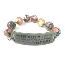 Load image into Gallery viewer, Bracelet - No Beauty Shines Brighter Than That Of A Kind Heart Quote Bracelet // Motivational Bracelet