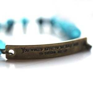 Bracelet - You Would Have To Be Half Mad To Dream Me Up Quote Bracelet // Inspirational Bracelet // Perfect Gift For Book Lover // Alice And Wonderland Inspired