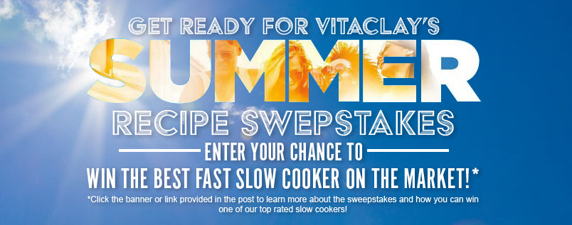 VitaClay Summer Sweepstakes (Win the Best Fast Slow Cooker on the Market)