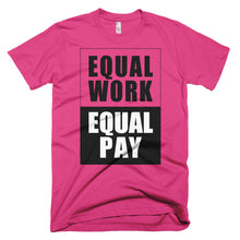 Equal Work Equal Pay hot pink protest t-shirt