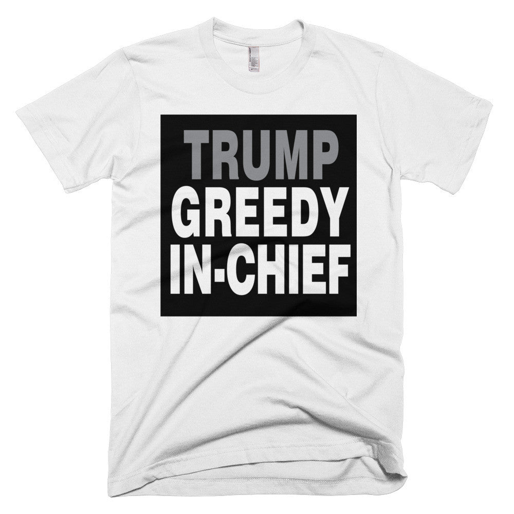 Trump Greedy-in-Chief protest t-shirt
