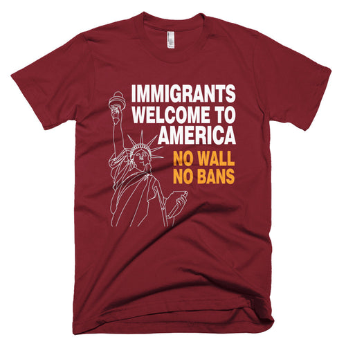 Immigrants Welcome to America- No WALL NO BANS t-shirt