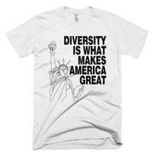 Diversity is What Makes America Great protest t-shirt