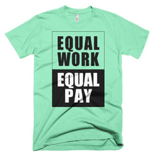 Equal Work Equal Pay protest t-shirt