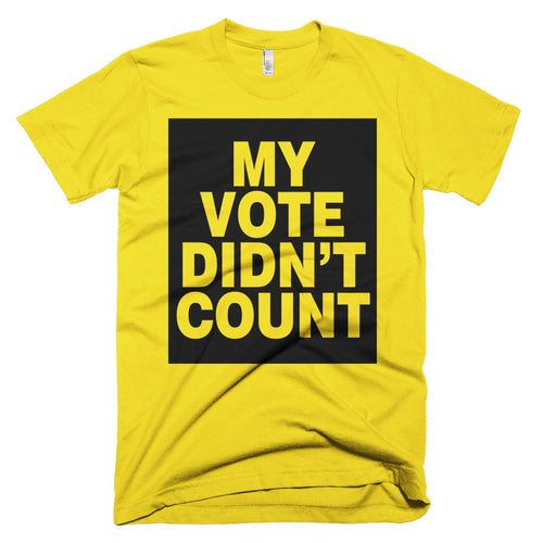 My Vote Didn't Count protest t-shirt