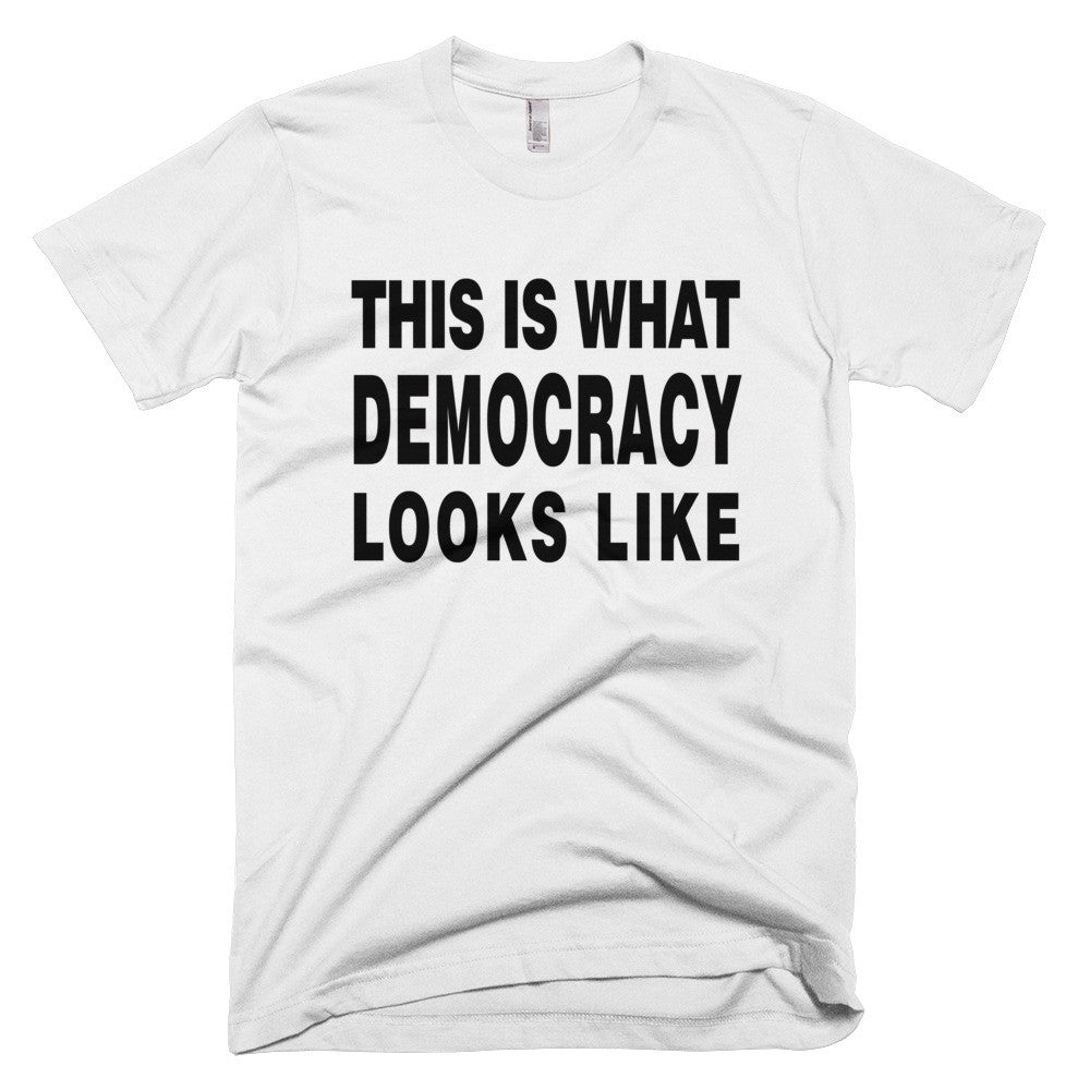 This Is What Democracy Looks Like protest t-shirt