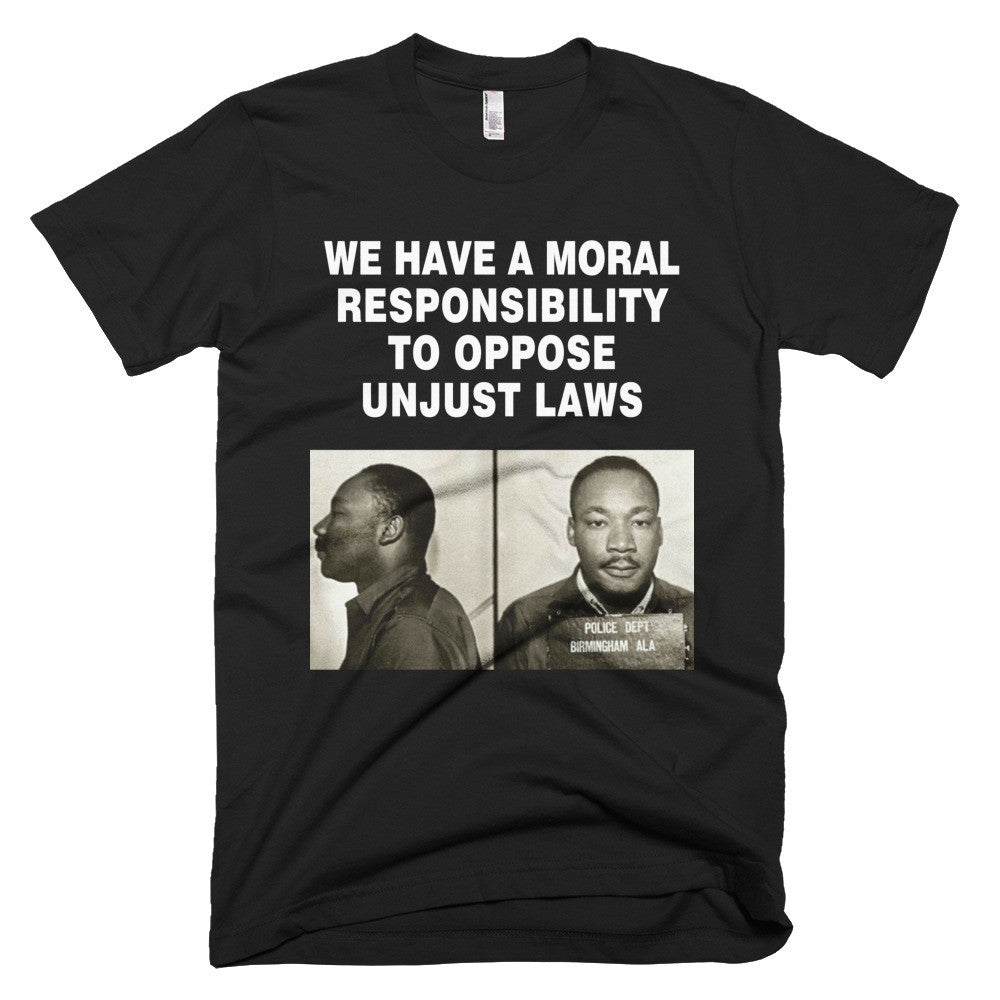 We Have a Moral Responsibility protest t-shirt