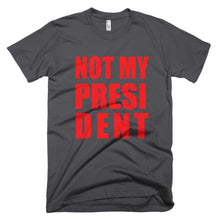 Not My President protest t-shirt H