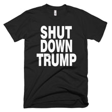Shut Down Trump protest t-shirt