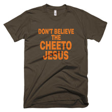 Don't Believe the Cheeto Jesus protest t-shirt