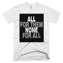 All for Them None for All protest t-shirt